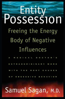 Entity Possession: Freeing the Energy Body of Negative Influences Cover Image