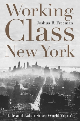 Working-Class New York: Life and Labor Since World War II Cover Image