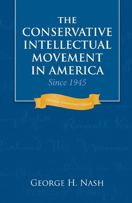 The Conservative Intellectual Movement in America Since 1945 Cover