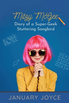 Mitzy McGee Diary of a Super-Geek Stuttering Songbird Cover Image