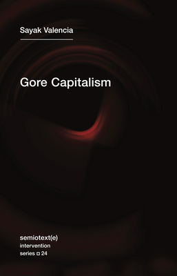 Gore Capitalism (Semiotext(e) / Intervention #24) Cover Image