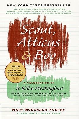 Scout, Atticus & Boo: A Celebration of to Kill a Mockingbird Cover Image