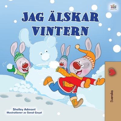 I Love Winter (Swedish Book for Kids) (Swedish Bedtime Collection) Cover Image