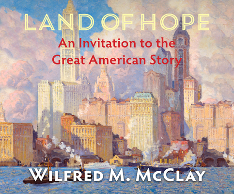Land of Hope: An Invitation to the Great American Story Cover Image