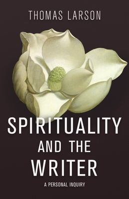 Spirituality & the Writer: A Personal Inquiry