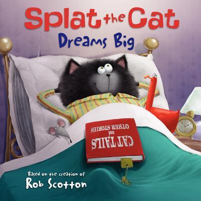 Splat the Cat Dreams Big Cover Image