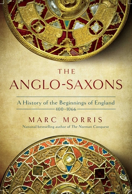 The Anglo-Saxons: A History of the Beginnings of England: 400 – 1066 Cover Image