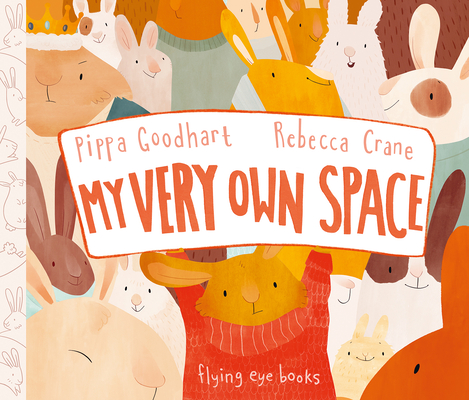 My Very Own Space by Pippa Goodhart and Rebecca Crane
