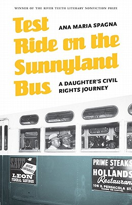 Test Ride on the Sunnyland Bus: A Daughter's Civil Rights Journey (River Teeth Literary Nonfiction Prize) Cover Image