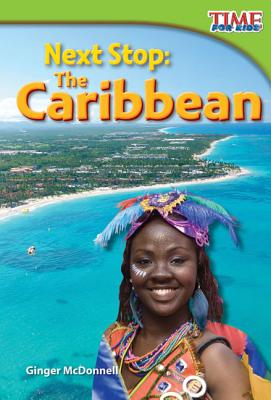 Next Stop: The Caribbean (Time for Kids Nonfiction Readers: Level 2.1) Cover Image