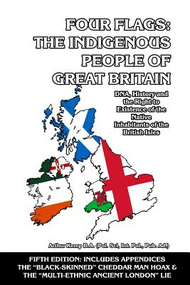 Four Flags: The Indigenous People of Great Britain: DNA, History and the Right to Existence of the Native Inhabitants of the Briti Cover Image