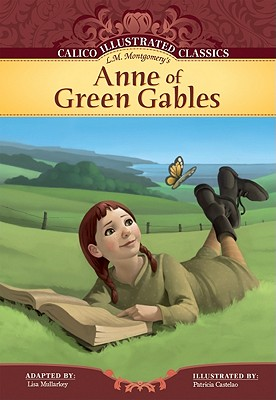 Anne of Green Gables (Calico Illustrated Classics) Cover Image