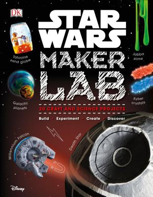 Star Wars Maker Lab: 20 Craft and Science Projects Cover Image