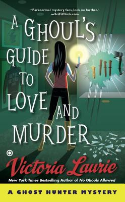 A Ghoul's Guide to Love and Murder (Ghost Hunter Mystery #10) Cover Image