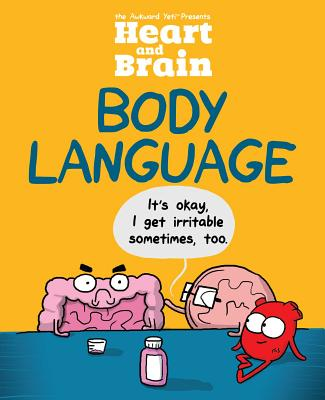 Heart and Brain: Body Language: An Awkward Yeti Collection Cover Image