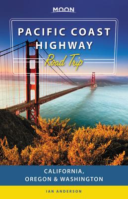Moon Pacific Coast Highway Road Trip: California, Oregon & Washington (Travel Guide) Cover Image