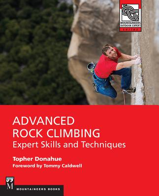 Advanced Rock Climbing: Expert Skills and Techniques Cover Image