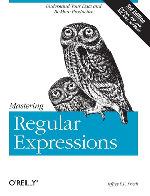 Mastering Regular Expressions: Understand Your Data and Be More Productive Cover Image