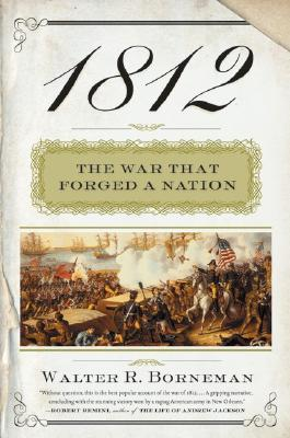 1812: The War That Forged a Nation Cover Image