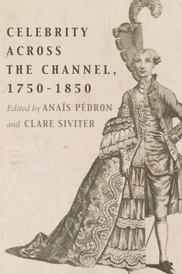 Celebrity Across the Channel, 1750–1850 (Performing Celebrity) Cover Image