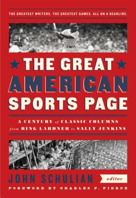 The Great American Sports Page: A Century of Classic Columns from Ring Lardner  to Sally Jenkins: A Library of America Special Publication Cover Image