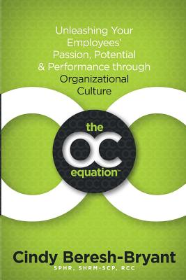 The OC Equation: Unleashing Your Employees' Passion, Potential and Performance Cover Image