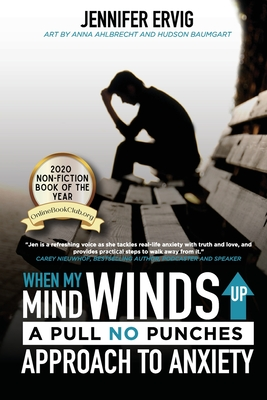 When My Mind Winds Up: A Pull No Punches Approach to Anxiety Cover Image