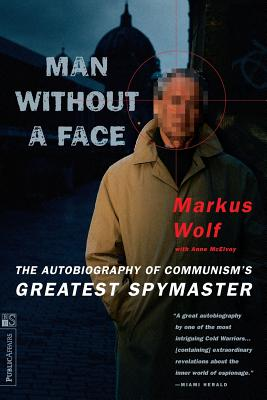 Man Without A Face: The Autobiography Of Communism's Greatest Spymaster Cover Image
