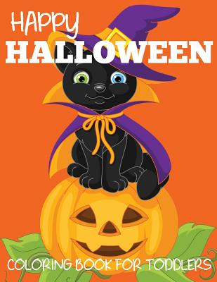 Happy Halloween Coloring Book for Toddlers (Halloween Books for Kids) Cover Image