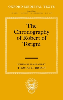 The Chronography of Robert of Torigni (Oxford Medieval Texts) Cover Image