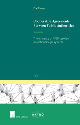 Cooperative Agreements Between Public Authorities: The influence of CJEU case law on national legal systems (Ius Commune: European and Comparative Law Series #135) Cover Image