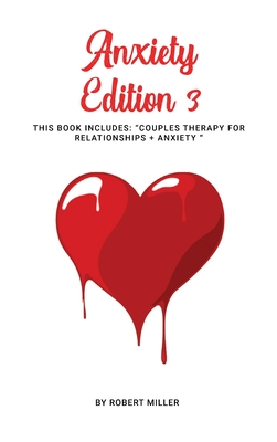 Anxiety Edition 3: This Book Includes: Couples Therapy for Relationships + Anxiety Cover Image