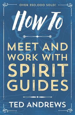 How to Meet and Work with Spirit Guides Cover Image