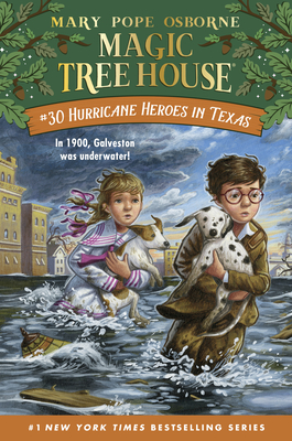Magic Tree House: #30 Hurricane Heroes in Texas by Mary Pope Osborne