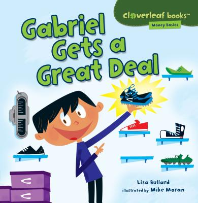 Gabriel Gets a Great Deal (Cloverleaf Books: Money Basics) Cover Image