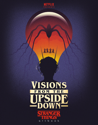 Visions from the Upside Down: Stranger Things Artbook Cover Image