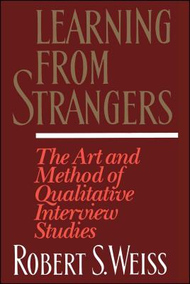 Learning from Strangers: The Art and Method of Qualitative Interview Studies Cover Image