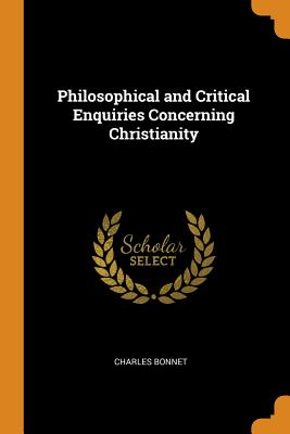 Philosophical and Critical Enquiries Concerning Christianity Cover Image