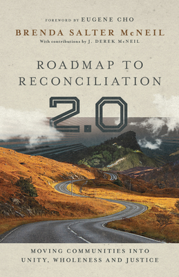 Roadmap to Reconciliation 2.0: Moving Communities Into Unity, Wholeness and Justice Cover Image