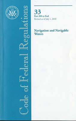 Code of Federal Regulations, Title 33, Navigation and Navigable Waters, PT. 200-End, Revised as of July 1, 2010 Cover Image