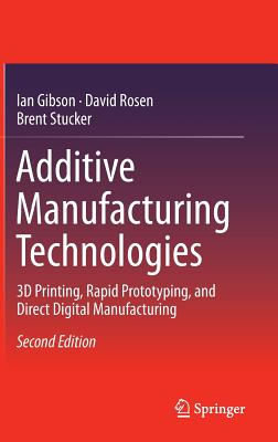 Additive Manufacturing Technologies: 3D Printing, Rapid Prototyping, and Direct Digital Manufacturing Cover Image