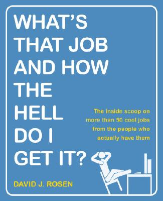 What's That Job and How the Hell Do I Get It? Cover