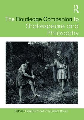 The Routledge Companion to Shakespeare and Philosophy (Routledge Philosophy Companions) Cover Image