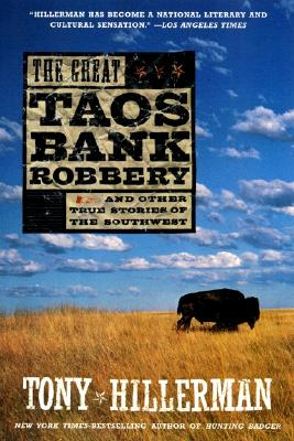 The Great Taos Bank Robbery: And Other True Stories of the Southwest Cover Image