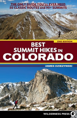 Best Summit Hikes in Colorado: An Only Guide You'll Ever Need 50 Classic Routes and 90+ Summits Cover Image