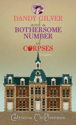 Dandy Gilver and a Bothersome Number of Corpses Cover Image