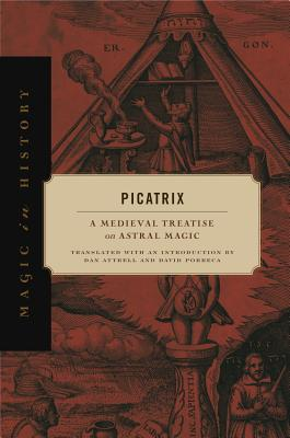 Picatrix: A Medieval Treatise on Astral Magic (Magic in History) Cover Image