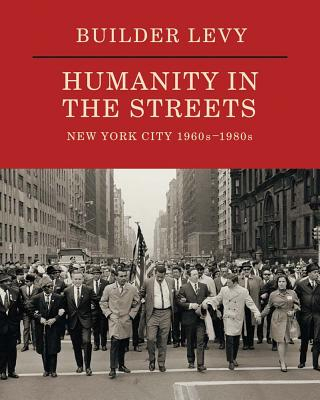 Builder Levy: Humanity in the Streets: New York City 1960s-1980s Cover Image