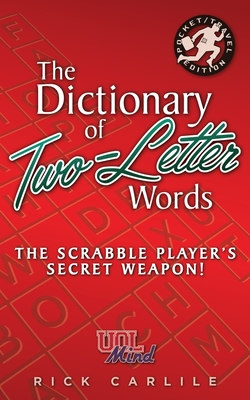 The Dictionary of Two-Letter Words - The Scrabble Player's Secret Weapon!: Master the Building-Blocks of the Game with Memorable Definitions of All 12 Cover Image