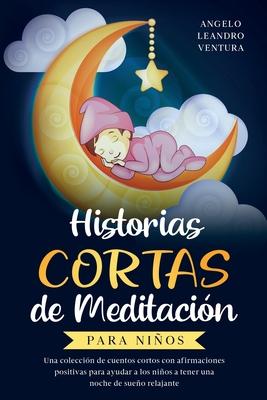 Historias Cortas de Meditación para Niños: Una colección de cuentos cortos con afirmaciones positivas para ayudar a los niños a tener una noche de sue Cover Image